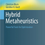 New Book by Günther Raidl and Christian Blum: Hybrid Metaheuristics – Powerful Tools for Optimization